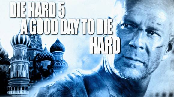 Die-Hard-5-A-Good-Day-To-Die-poster-580x326
