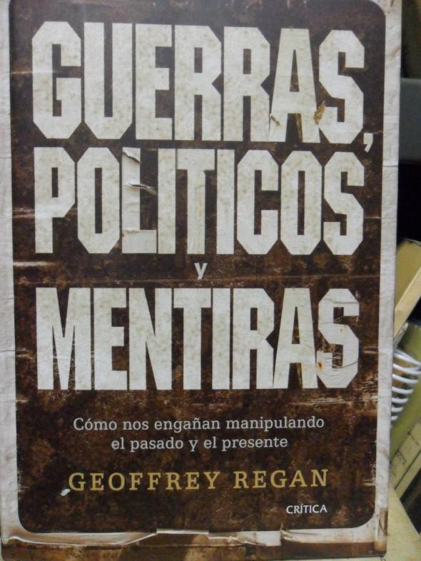 guerras-politicos-y-mentiras-geoffrey-regan-nuevo-4013-MLA121293418_662-F